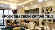 chọn hướng nhà chung cư theo tuổi thân
